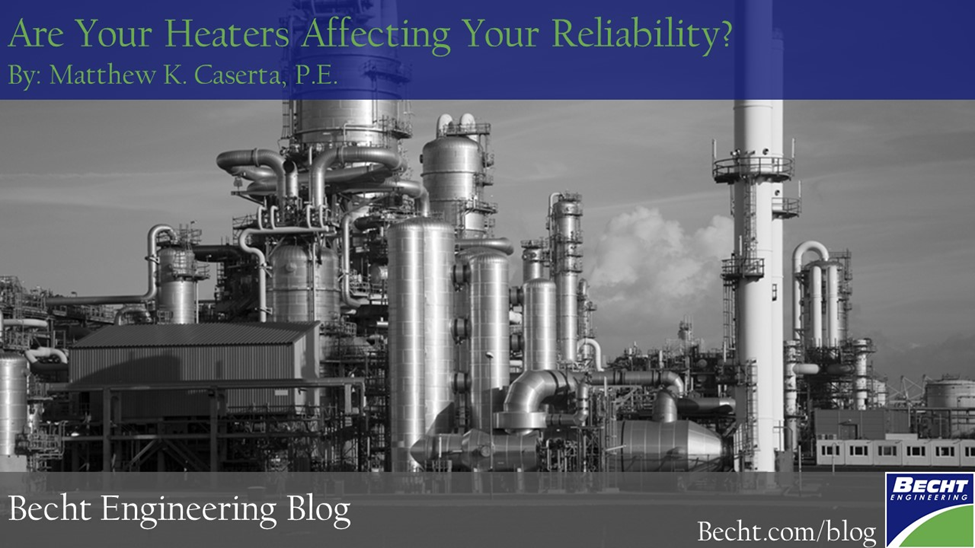 Are Your Heaters Affecting Your Reliability?