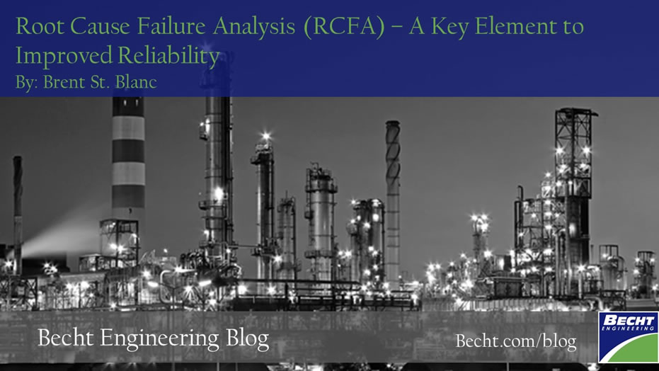 Root Cause Failure Analysis (RCFA) – A Key Element to Improved Reliability